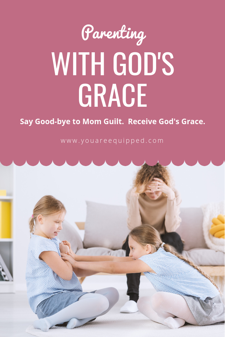 Parenting with God's Grace by You Are Equipped